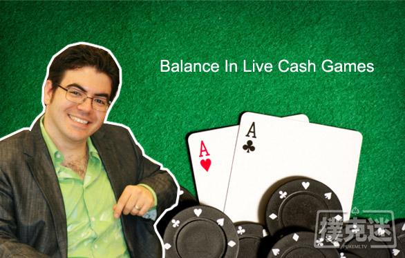 Ed Miller谈扑克:现场常规局的平衡